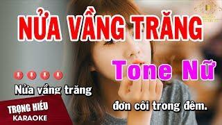 Karaoke Nửa Vầng Trăng Tone Nữ Nhac Sống | Trọng Hiếu