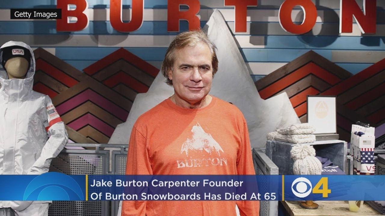 Jake Burton Carpenter, the founder of Burton Snowboards, has died ...