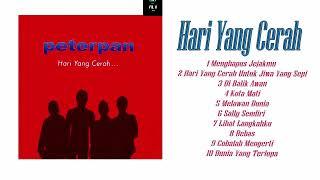 Peterpan - Hari Yang Cerah (FULL ALBUM) HQ FLAC Audio