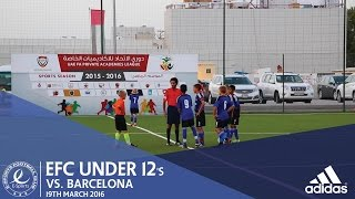 EFC Match Highlights | EFC Under 12s vs Barcelona