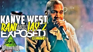 KANYE WEST RANT EXPOSES JAY Z & BEYONCE ILLUMINATI EXPOSED