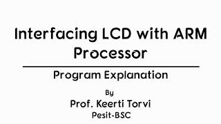 LCD Interfacing with ARM Microprocessor - Program Explanation