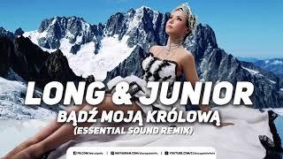Long & Junior - Bądź Moją Królową (Essential Sound Remix) (Disco-Polo.info)