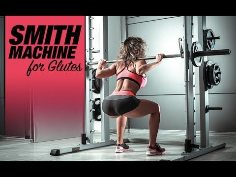 3 best glutes exercises using a smith machine complete