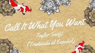Taylor Swift - Call It What You Want (Traducida al Sub lyrics Español)