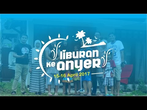 Holiday in Anyer 2017