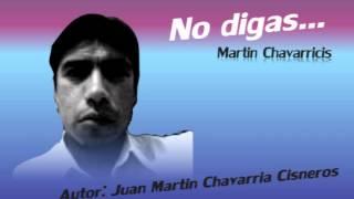 Martin Chavarricis - No digas
