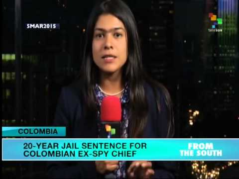 Colombia: Atty Gen. asks for 20 year sentence for ex-intelligence head