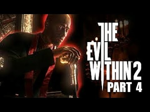 The Evil Within 2 Gameplay Walkthrough Part 4 Playthrough Let's Play