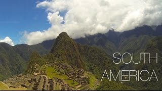 South America 2013 - Crossing Borders | 5 Countries | GoPro Hero 3