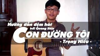 [Guitar Tutorial] Hướng dẫn đệm hát Con đường tôi