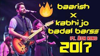 Baarish(Half girlfriend)×Kabhi jo badal barse🔥🔥🔥| Arijit singh live | Ash king MMRDA GROUND 2017