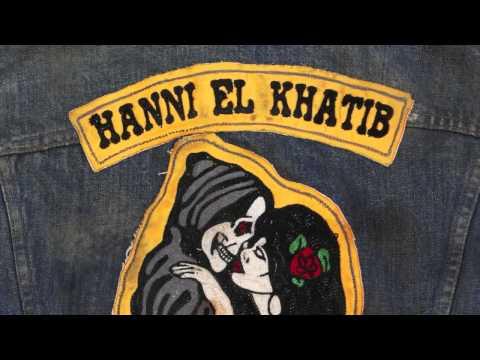 Hanni El Khatib - 'Head In The Dirt' LP (Full Album Stream)