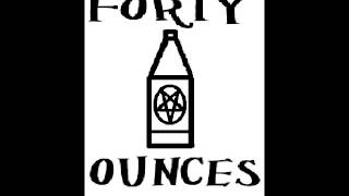 FORTY OUNCES - Free of Compromise