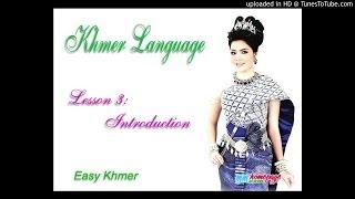 Tự Học Tiếng Khmer - Bài 3: Giới Thiệu