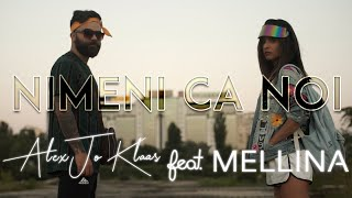 Descarca Alex Jo Klaas Feat Mellina - Nimeni Ca noi (Prod. by DOMG)