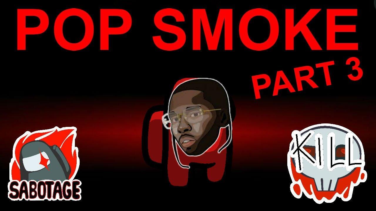 Download Among Us but I use Pop Smoke lyrics PART 3