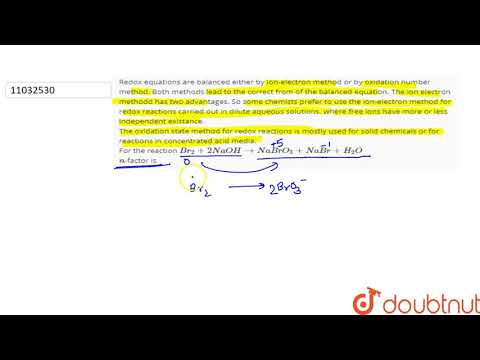 redox-equations-are-balanced-either-by-ion-electron-method-or-by-oxidation-number-method.-both-m...