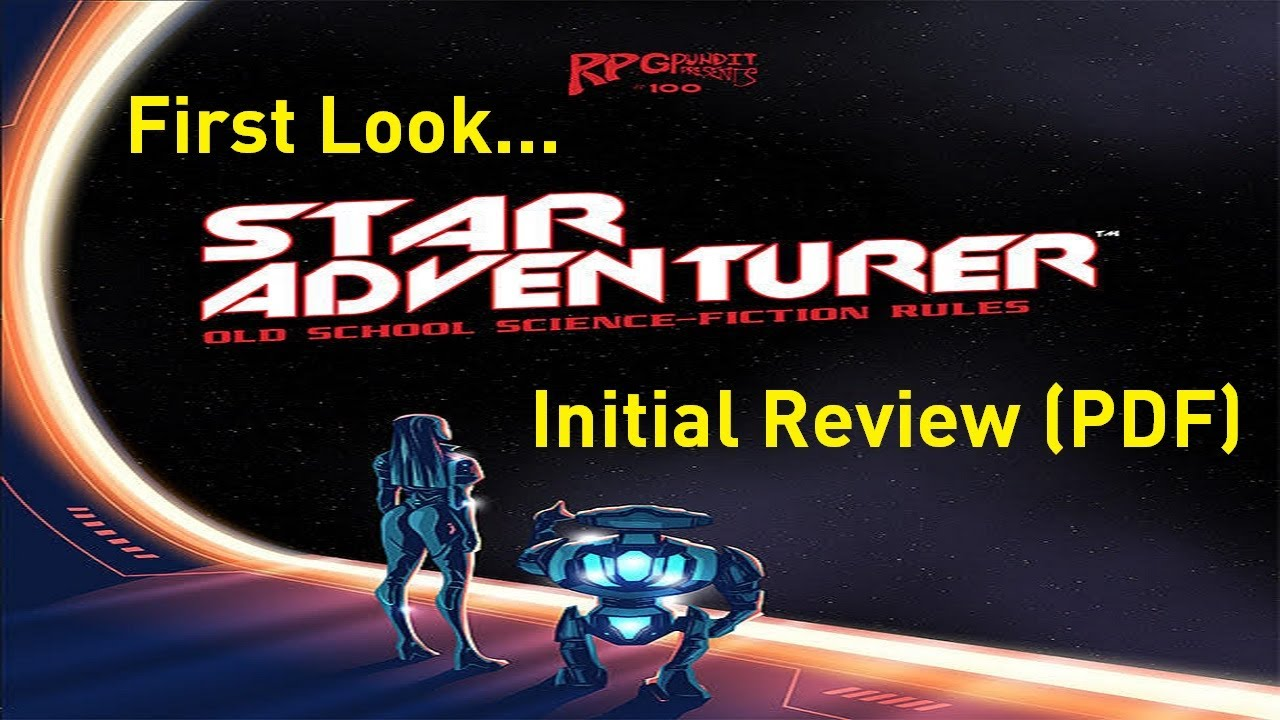 Star Adventurer and OSR RPG by RPGPundit.  #100 RPGPundit Presents.
