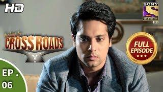 Crossroads - Ep 06 - Full Episode - 15th June, 2018