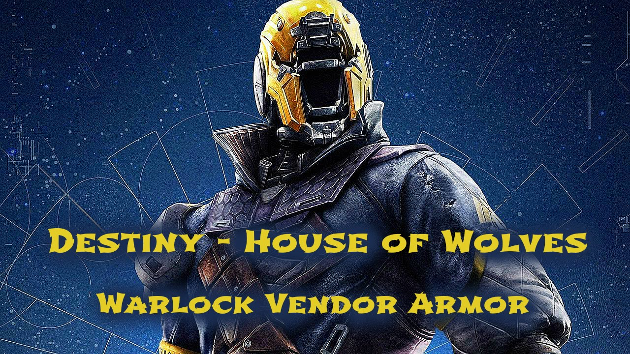 Destiny house of wolves taking a look at warlock vendor armor