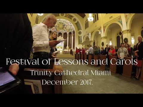 A Festival Of Advent Lessons & Carols - Trinity Cathedral - December 2017.