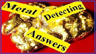 METAL DETECTING QUESTIONS ANSWERED.