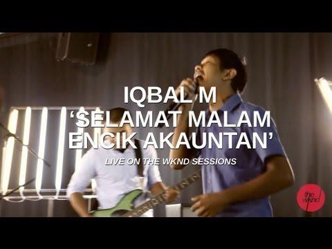 Iqbal M   Selamat Malam Encik Akauntan (live on The Wknd Sessions, #64)