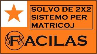 SOLVO DE SISTEMO 2X2 PER MATRICOJ (ESPERANTO)
