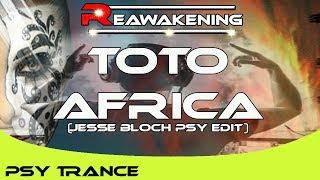 Psy-Trance ♫ Toto - Africa (Jesse Bloch Psy Edit)