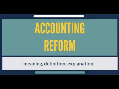 What is ACCOUNTING REFORM? What does ACCOUNTING REFORM mean? ACCOUNTING REFORM meaning