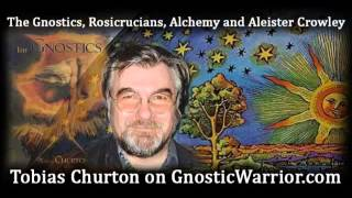 Gnosticism, Alchemy and Aleister Crowley With Tobias Churton - Gnostic Warrior #22