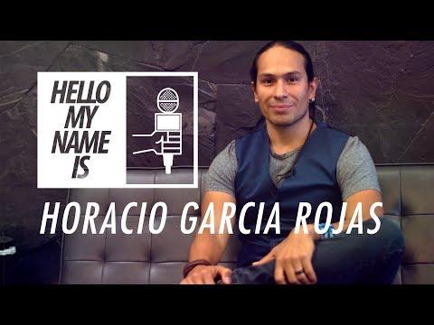 Hello My Name Is  Horacio Garcia Rojas