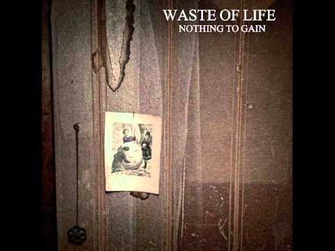 Waste Of Life - 04 Nothing To Gain