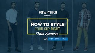 How To Style Your Guy Right This Season - POPxo Fashion