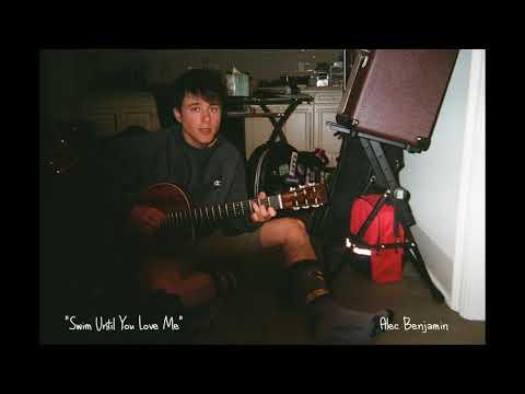 Alec Benjamin - Swim Until You Love Me (Demo)