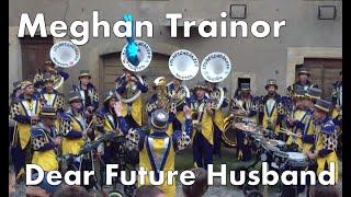 «Dear Future Husband» Meghan Trainor • Loubeschränzer Murten