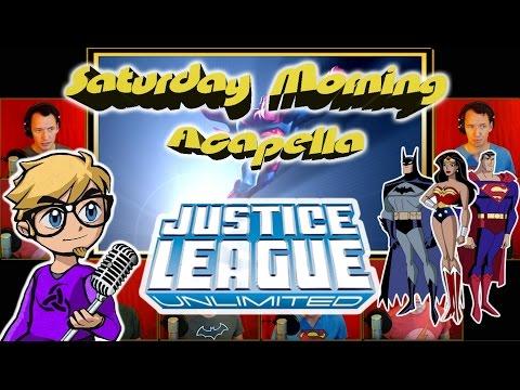 Justice League Unlimited - Saturday Morning Acapella