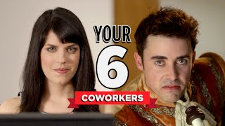 The Six Coworkers You'll Have at Your Job thumbnail