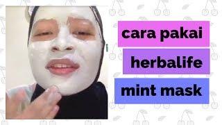 Cara Pakai Mint Mask Herbalife SKIN