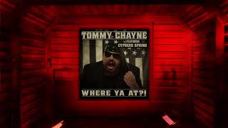 Tommy Chayne - Where Ya At?! (feat. Cypress Spring) [ Audio]