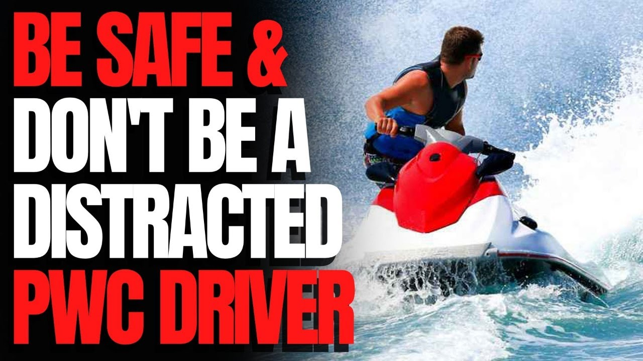 Don't Be a Distracted PWC Driver: The Watercraft Journal IRL