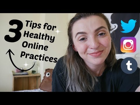 3 Tips for Healthy Online Practices