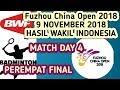 Hasil  Wakil indonesia Perempat Final Fuzhou China Open 2018  09 November 2018