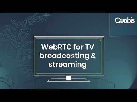 WebRTC for TV broadcasting and online streaming