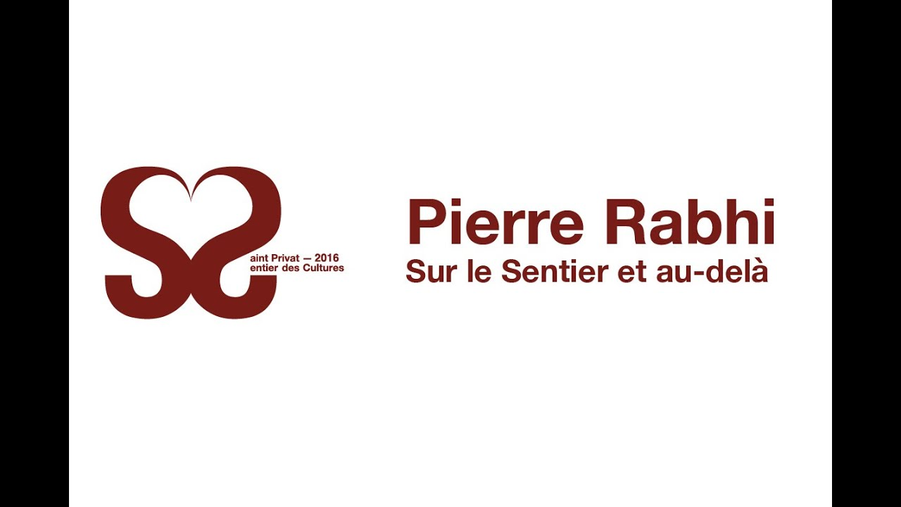 Pierre Rabhi - Sur le Sentier des Cultures - YouTube