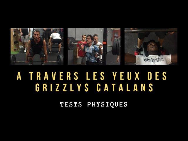 Episode 4 TESTS PHYSIQUES - A TRAVERS LES YEUX DES GRIZZLYS CATALANS