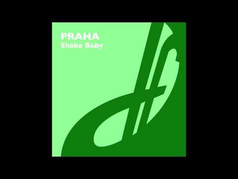 Praha - Shake Baby (Tall Paul Remix)