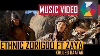 ethnic zorigoo ft zaya tatar khuleg baatar official music video 2014