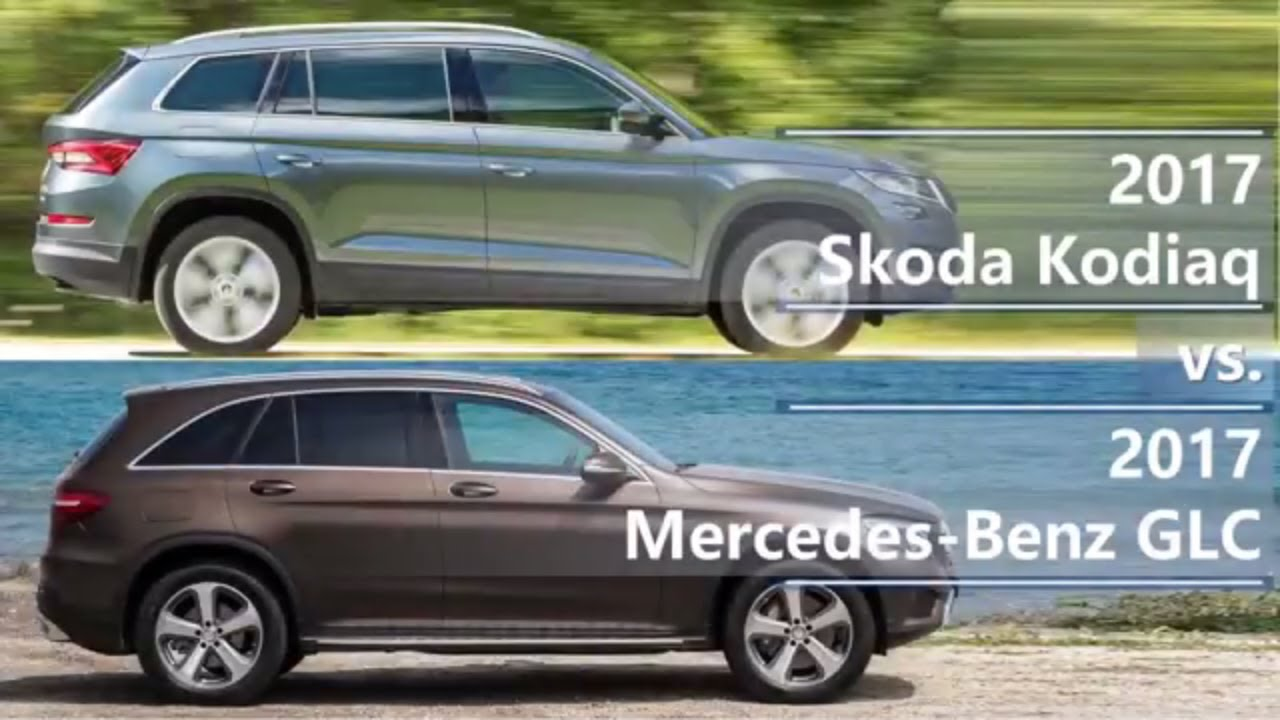2017 skoda kodiaq vs 2017 mercedes benz glc class. Black Bedroom Furniture Sets. Home Design Ideas